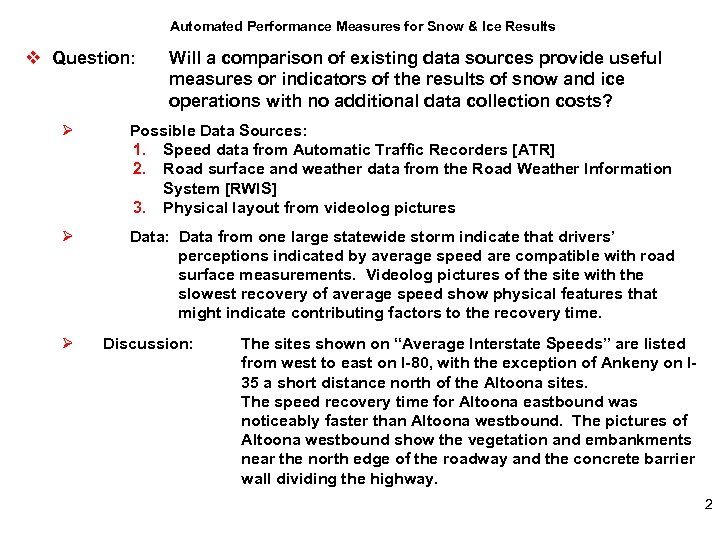 Automated Performance Measures for Snow & Ice Results v Question: Will a comparison of