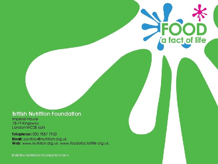 British Nutrition Foundation Imperial House 15 -19 Kingsway London WC 2 B 6 UN