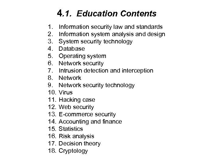 4. 1. Education Contents 1. 2. 3. 4. 5. 6. 7. 8. 9. 10.