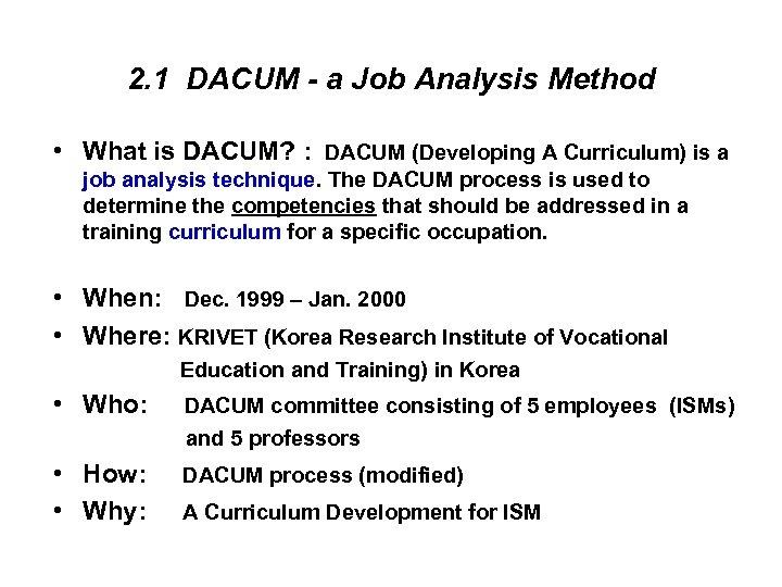 2. 1 DACUM - a Job Analysis Method • What is DACUM? : DACUM