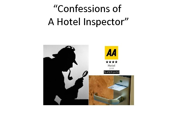 """""""Confessions of A Hotel Inspector"""""""
