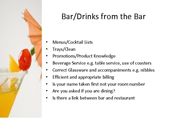 Bar/Drinks from the Bar • • • Menus/Cocktail Lists Trays/Clean Promotions/Product Knowledge Beverage Service