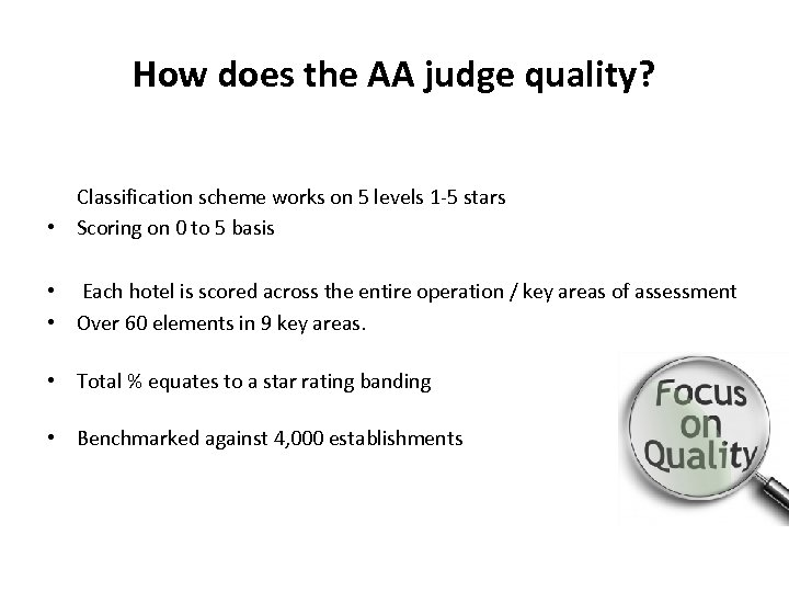 How does the AA judge quality? Classification scheme works on 5 levels 1 -5