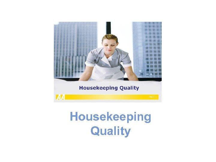 Housekeeping Quality