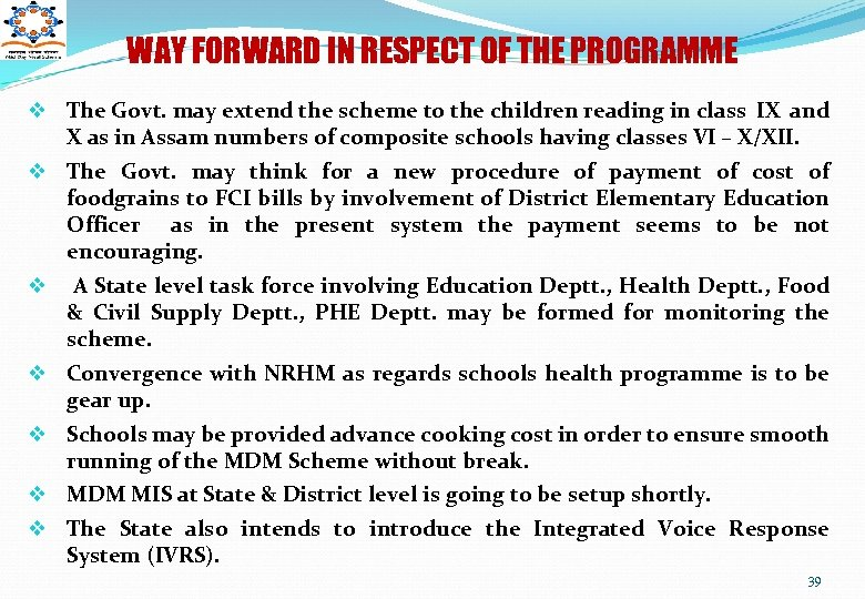 WAY FORWARD IN RESPECT OF THE PROGRAMME v The Govt. may extend the scheme