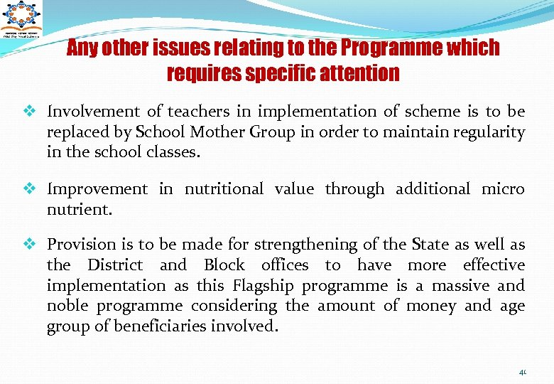 Any other issues relating to the Programme which requires specific attention v Involvement of