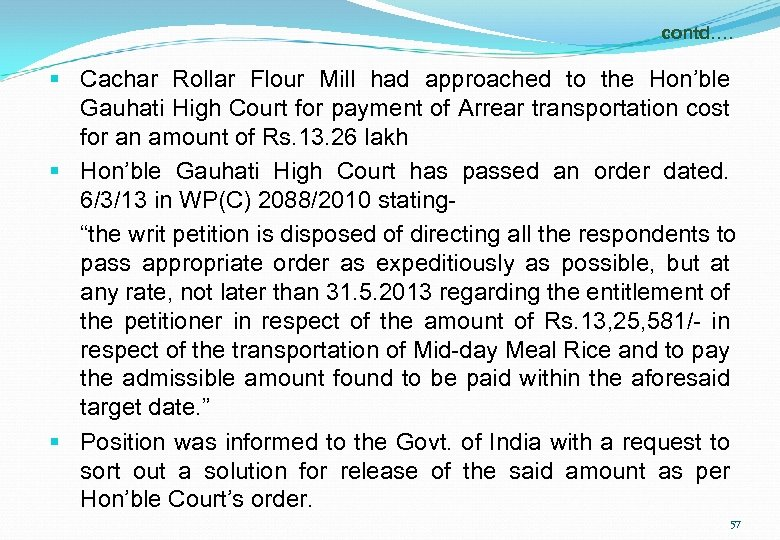 contd…. § Cachar Rollar Flour Mill had approached to the Hon'ble Gauhati High Court