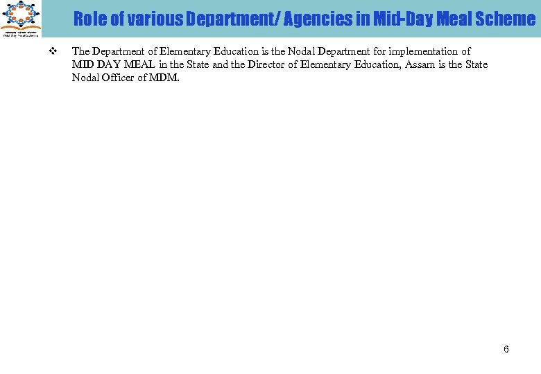 Role of various Department/ Agencies in Mid-Day Meal Scheme v The Department of Elementary