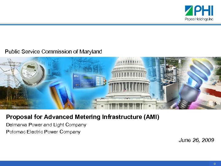 Public Service Commission of Maryland Proposal for Advanced Metering Infrastructure (AMI) Delmarva Power and