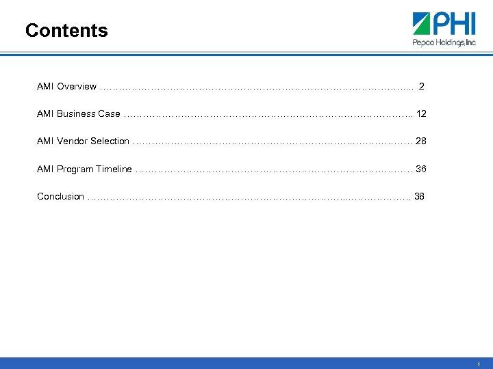 Contents AMI Overview …………………………………………. . . 2 AMI Business Case ………………………………………. 12 AMI Vendor