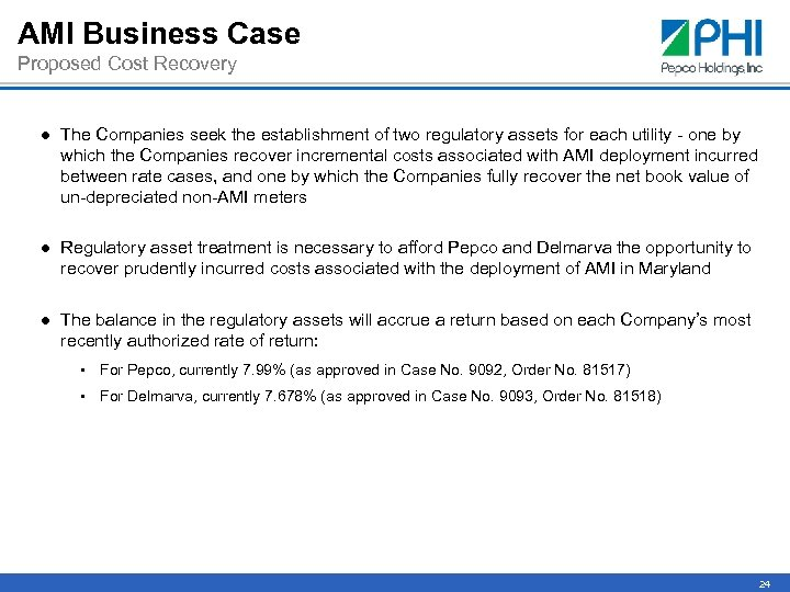 AMI Business Case Proposed Cost Recovery ● The Companies seek the establishment of two
