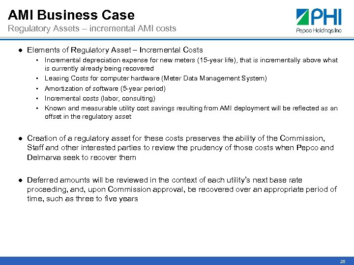 AMI Business Case Regulatory Assets – incremental AMI costs ● Elements of Regulatory Asset