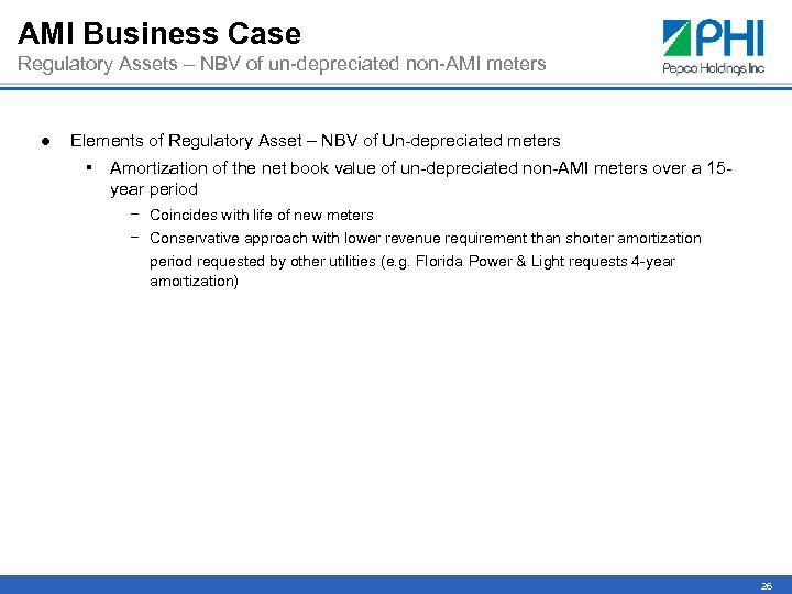 AMI Business Case Regulatory Assets – NBV of un-depreciated non-AMI meters ● Elements of