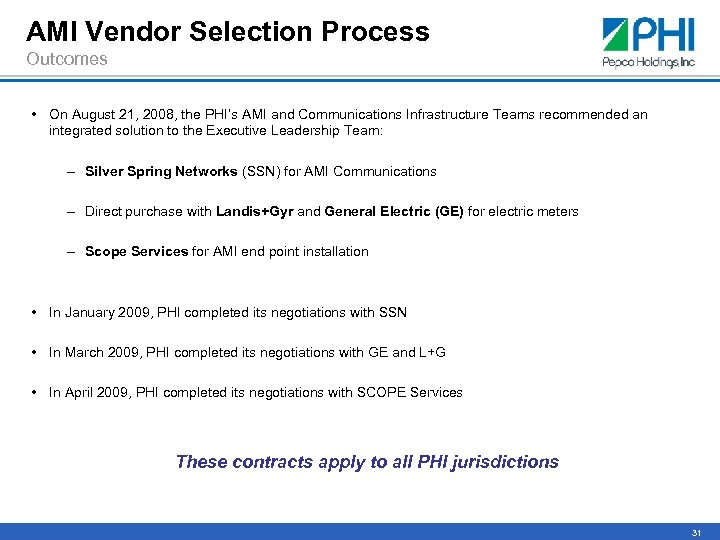 AMI Vendor Selection Process Outcomes • On August 21, 2008, the PHI's AMI and