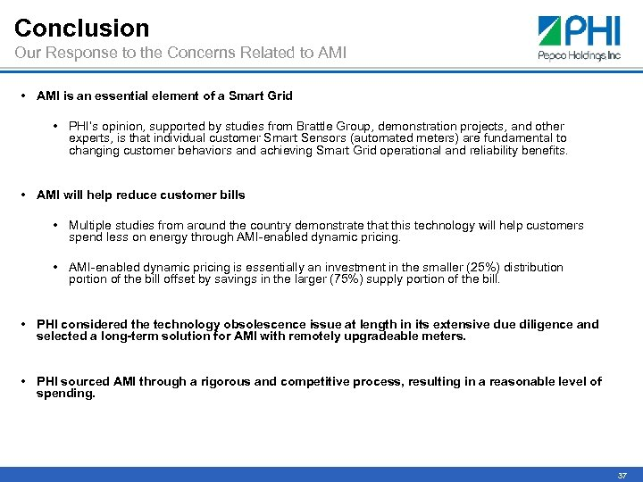 Conclusion Our Response to the Concerns Related to AMI • AMI is an essential