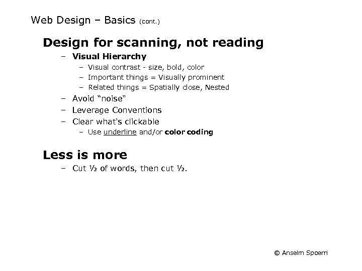 Web Design – Basics (cont. ) Design for scanning, not reading – Visual Hierarchy