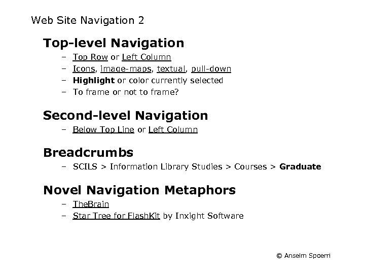 Web Site Navigation 2 Top-level Navigation – – Top Row or Left Column Icons,