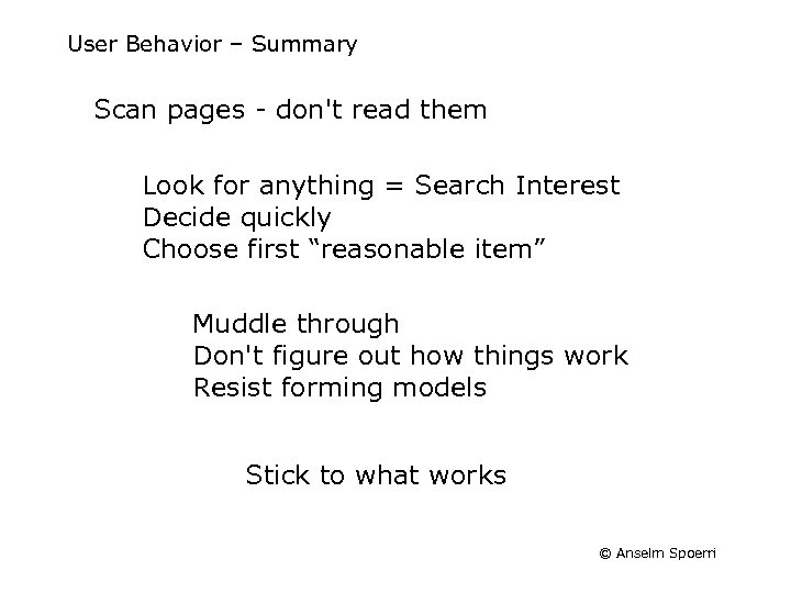 User Behavior – Summary Scan pages - don't read them Look for anything =