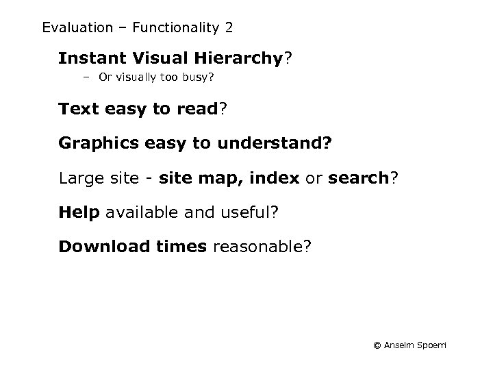 Evaluation – Functionality 2 Instant Visual Hierarchy? – Or visually too busy? Text easy
