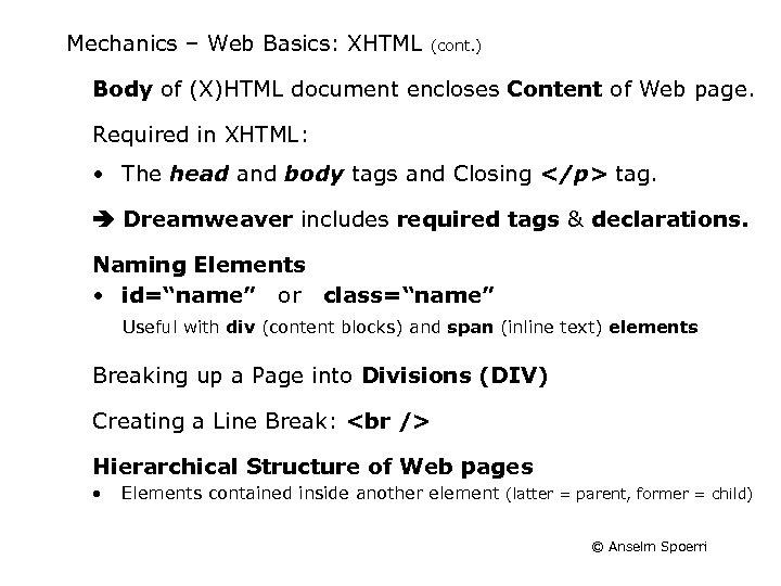 Mechanics – Web Basics: XHTML (cont. ) Body of (X)HTML document encloses Content of