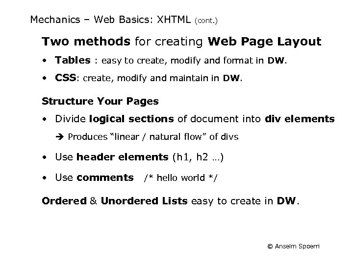 Mechanics – Web Basics: XHTML (cont. ) Two methods for creating Web Page Layout