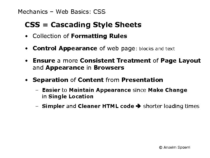 Mechanics – Web Basics: CSS = Cascading Style Sheets • Collection of Formatting Rules