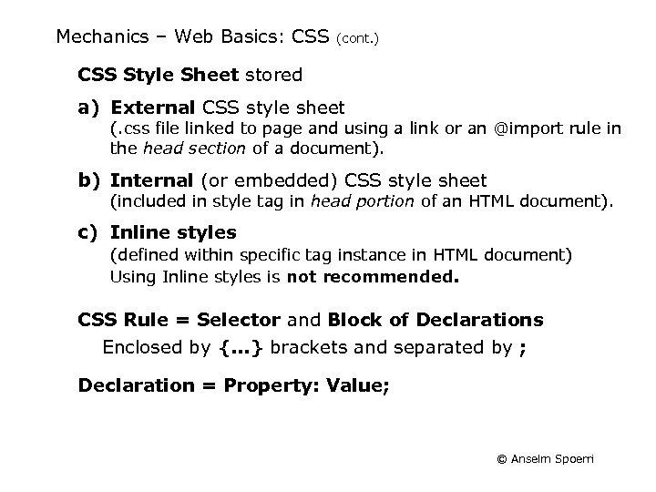 Mechanics – Web Basics: CSS (cont. ) CSS Style Sheet stored a) External CSS
