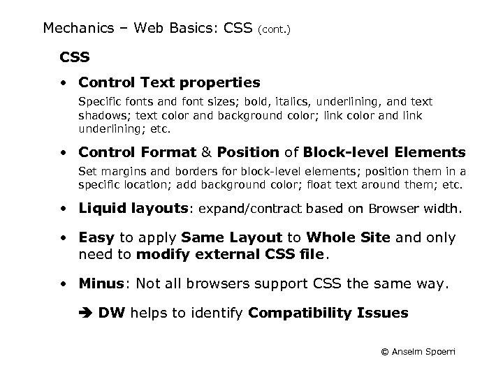Mechanics – Web Basics: CSS (cont. ) CSS • Control Text properties Specific fonts