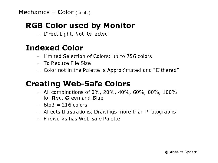 Mechanics – Color (cont. ) RGB Color used by Monitor – Direct Light, Not