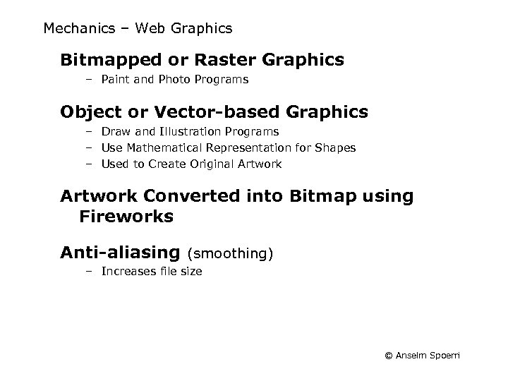 Mechanics – Web Graphics Bitmapped or Raster Graphics – Paint and Photo Programs Object