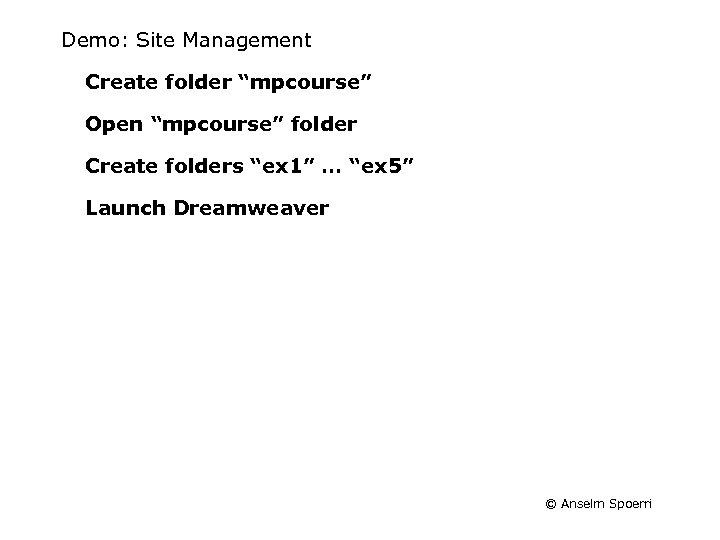 "Demo: Site Management Create folder ""mpcourse"" Open ""mpcourse"" folder Create folders ""ex 1"" …"