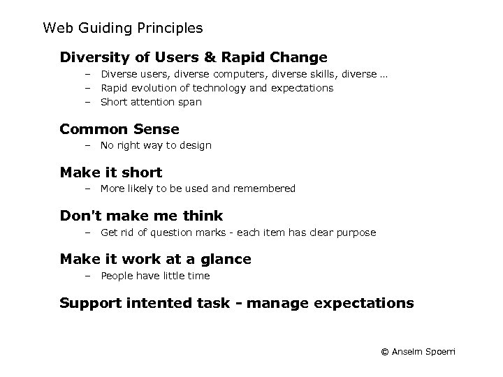 Web Guiding Principles Diversity of Users & Rapid Change – Diverse users, diverse computers,
