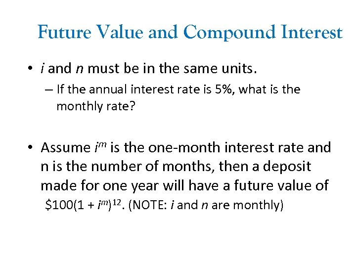 Future Value and Compound Interest • i and n must be in the same