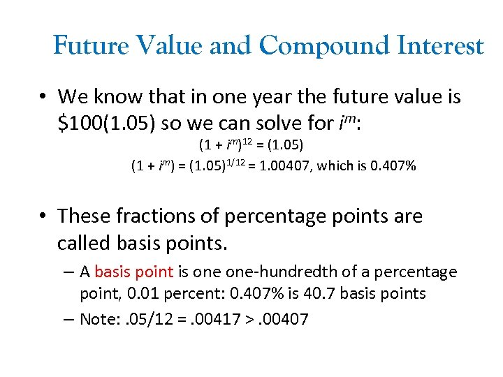 Future Value and Compound Interest • We know that in one year the future