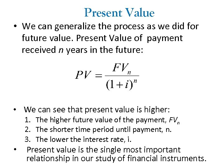 Present Value • We can generalize the process as we did for future value.