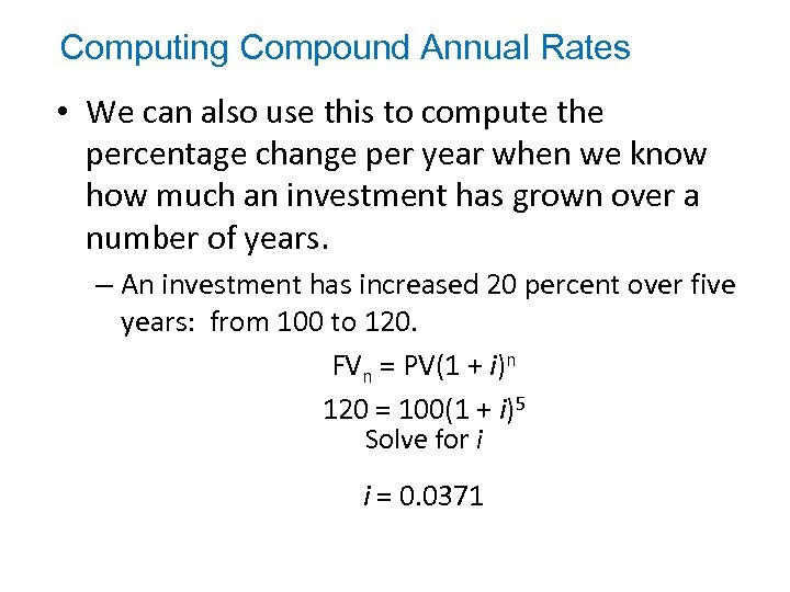 Computing Compound Annual Rates • We can also use this to compute the percentage