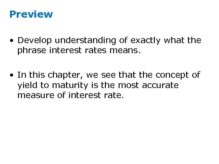 Preview • Develop understanding of exactly what the phrase interest rates means. • In
