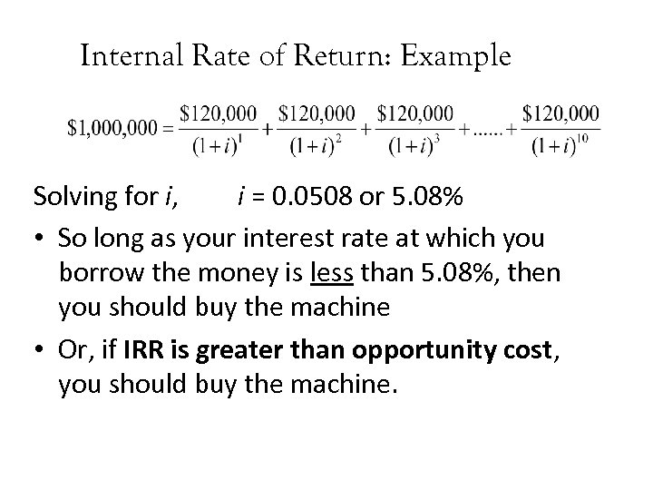 Internal Rate of Return: Example Solving for i, i = 0. 0508 or 5.