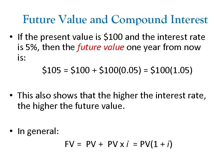 Future Value and Compound Interest • If the present value is $100 and the