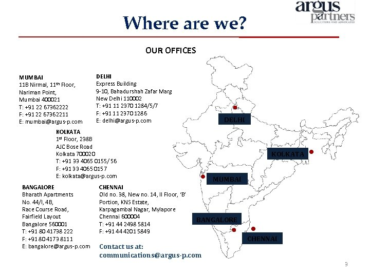 Where are we? OUR OFFICES MUMBAI 11 B Nirmal, 11 th Floor, Nariman Point,