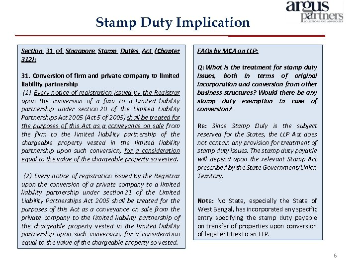 Stamp Duty Implication Section 31 of Singapore Stamp Duties Act (Chapter 312): 31. Conversion