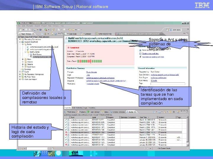 IBM Software Group   Rational software Soporte a Ant y otros sistemas de compilación