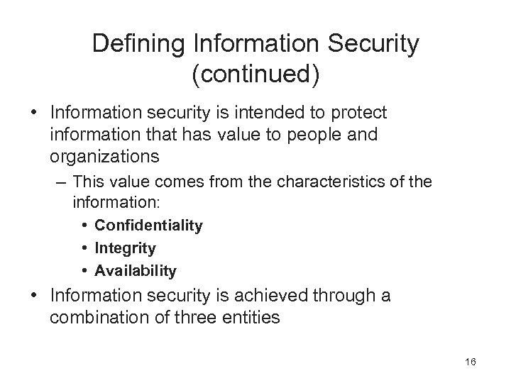 Defining Information Security (continued) • Information security is intended to protect information that has