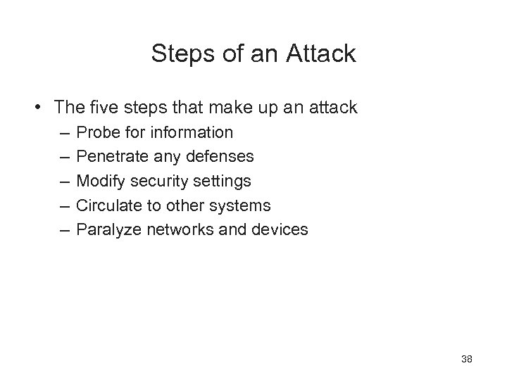 Steps of an Attack • The five steps that make up an attack –