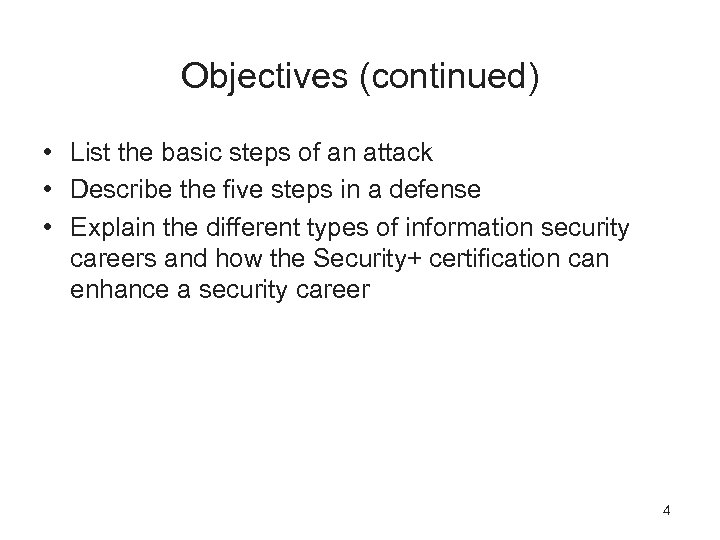 Objectives (continued) • List the basic steps of an attack • Describe the five