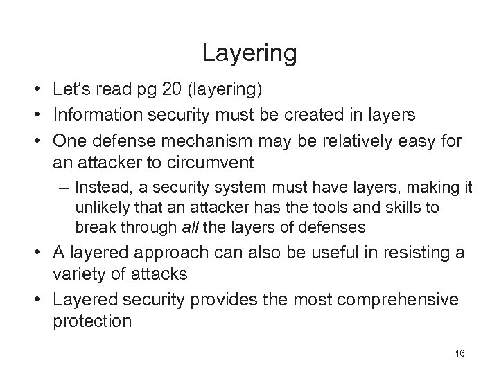 Layering • Let's read pg 20 (layering) • Information security must be created in