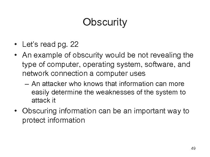 Obscurity • Let's read pg. 22 • An example of obscurity would be not