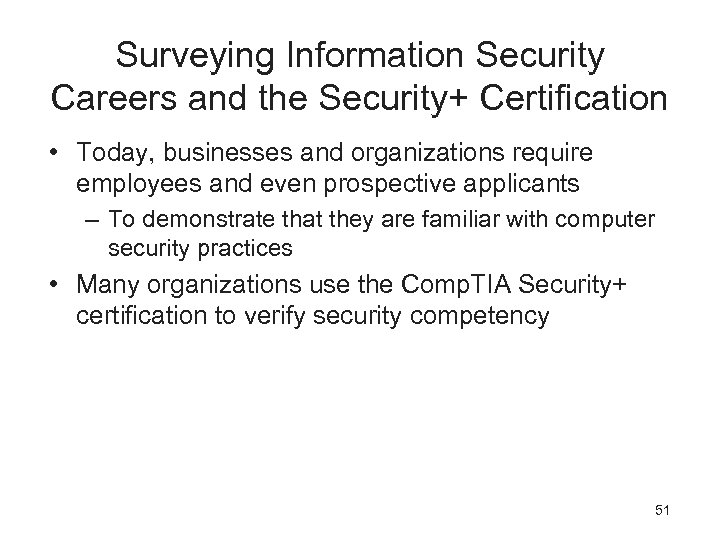 Surveying Information Security Careers and the Security+ Certification • Today, businesses and organizations require