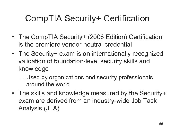 Comp. TIA Security+ Certification • The Comp. TIA Security+ (2008 Edition) Certification is the