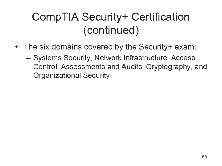 Comp. TIA Security+ Certification (continued) • The six domains covered by the Security+ exam: